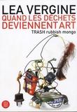 Lea Vergine - Quand les déchets deviennent art - TRASH rubbish mongo.
