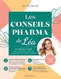Léa Wauquier - Les conseils pharma de Léa.