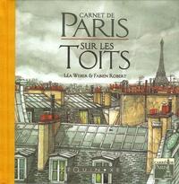 Léa Weber et Fabien Robert - Carnet de Paris - Sur les Toits.