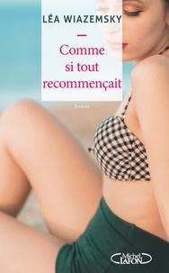 Téléchargement des livres audio les plus vendus Comme si tout recommançait RTF (Litterature Francaise) par Léa Wiazemsky