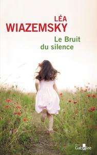 Léa Wiazemsky - Le bruit du silence.