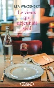 Léa Wiazemsky - Le vieux qui déjeunait seul.
