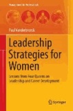 Leadership Strategies for Women - Lessons from Four Queens on Leadership and Career Development.