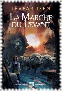 Léafar Izen - La marche du Levant.