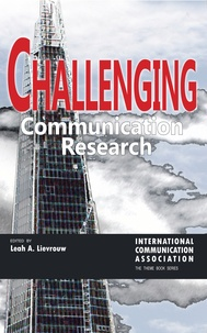 Leah a. Lievrouw - Challenging Communication Research.