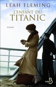 Leah Fleming - L'enfant du Titanic.