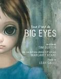Leah Gallo - Tout l'art de Big Eyes - Un film de Tim Burton, une vie entière dédiée à l'art par Margaret Keane.
