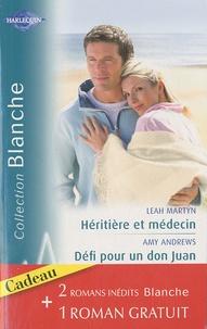 Leah Martyn et Amy Andrews - Héritière et médecin ; Défi pour un don Juan ; Rencontre à l'hôpital.