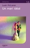Leah McLaren - Un mari idéal.