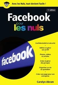 Leah Pearlman et Carolyn Abram - POCHE NULS  : Facebook 5e édition poche pour les Nuls.