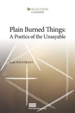 Leah Souffrant - Plain Burned Things: A Poetics of the Unsayable.