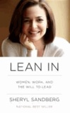 Lean In - Women, Work, and the Will to Lead.