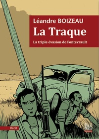 Léandre Boizeau - La traque - La triple évasion de Fontevrault.