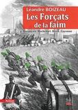 Léandre Boizeau - Les Forçats de la faim - Buzançais-Rochefort-Brest-Cayenne.