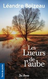 Les lueurs de l'aube - Léandre Boizeau pdf epub