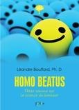 Léandre Bouffard - Homo beatus - Petite somme sur la science du bonheur.