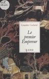 Léandre Cochetel - Le premier empereur.