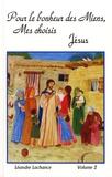 Léandre Lachance - Pour le bonheur des miens, mes choisis, Jésus - Volume 2.