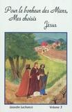 Léandre Lachance - Pour le bonheur des miens, mes choisis, Jésus - Volume 3.