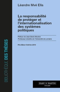 Léandre Mvé Ella - La responsabilité de protéger et l'internationalisation des systèmes politiques.