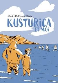 Léandre Thouin et Bérenger Thouin - Kusturica et moi.