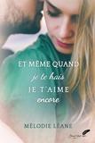 Leane Melodie - Et meme quand je te hais je t'aime encore.