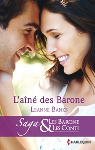 Leanne Banks - L'ainé des Barone - T1 - Les Barone et les Conti.