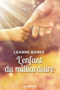 Leanne Banks - L'enfant du milliardaire.