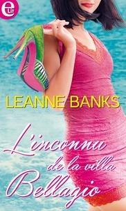 Leanne Banks - L'inconnu de la villa Bellagio.