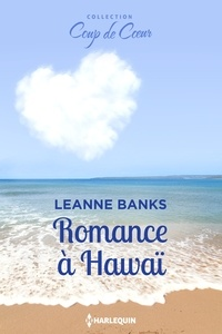 Leanne Banks - Romance à Hawaï.