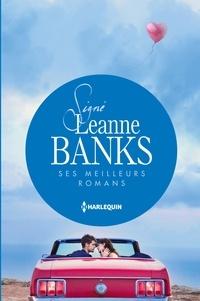 Leanne Banks - Signé Leanne Banks : ses meilleurs romans - Le bébé de Valentina - Un adversaire trop séduisant - Un piège si troublant.