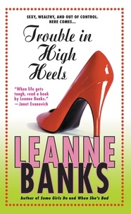 Leanne Banks - Trouble in High Heels.