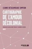 Leanne Betasamosake Simpson - Cartographie de l'amour décolonial.