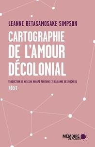 Leanne Betasamosake Simpson et Natasha Kanapé Fontaine - Cartographie de l'amour décolonial.