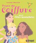 Leanne Warrick - Trucs de coiffure pour filles branchées - Le vrai guide féminin pour des cheveux extraordinaires.