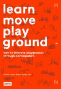 Learn Move Play Ground - How to improve playgrounds through participation.