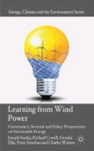 Learning from Wind Power - Governance, Societal and Policy Perspectives on Sustainable Energy.