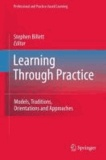 Stephen Billett - Learning Through Practice - Models, Traditions, Orientations and Approaches.