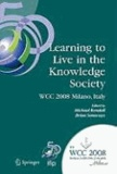 Learning to Live in the Knowledge Society - IFIP 20th World Computer Congress, IFIP TC 3 ED-L2L Conference, September 7-10, 2008, Milano, Italy.