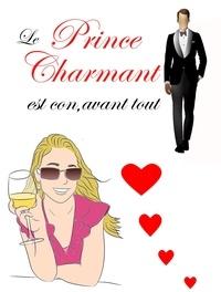 Leb - Le prince charmant est con, avant tout.