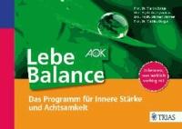 Lebe Balance - Das Programm für innere Stärke und Achtsamkeit.