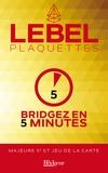 Lebel - Bridgez en 5 minutes.