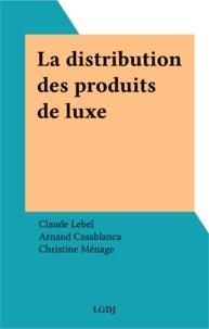 Lebel - La Distribution des produits de luxe.
