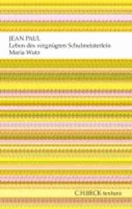 Leben des vergnügten Schulmeisterlein Maria Wutz in Auenthal - Eine Art Idylle.