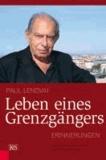 Leben eines Grenzgängers - Erinnerungen. Aufgezeichnet im Gespräch mit Zsófia Mihancsik.