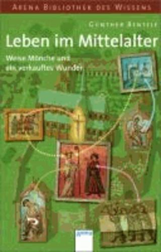 Leben im Mittelalter - Weise Mönche und ein verkauftes Wunder - Lebendige Geschichte.