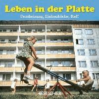 Leben in der Platte - Fernheizung, Einbauküche, Bad!.