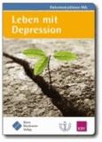Leben mit Depressionen - (zur Nationalen VersorgungsLeitlinie Unipolare Depression).