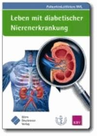 Leben mit diabetischer Nierenerkrankung - (zur Nationalen VersorgungsLeitlinie Nierenerkrankungen bei Diabetes im Erwachsenenalter).