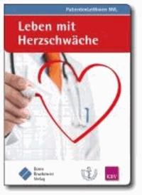 Leben mit Herzschwäche - (zur Nationalen VersorgungsLeitlinie Chronische Herzinsuffizienz).